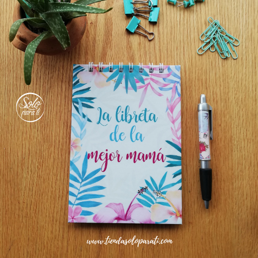 Libreta de la mejor mamá tropical dream on paper solo para ti (5)